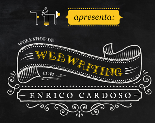Participe do workshop de webwriting promovido por Enrico Cardoso.